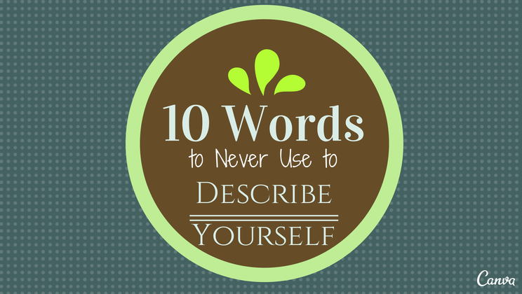 10 Words To Never Use In A Self Description Alltop Viral