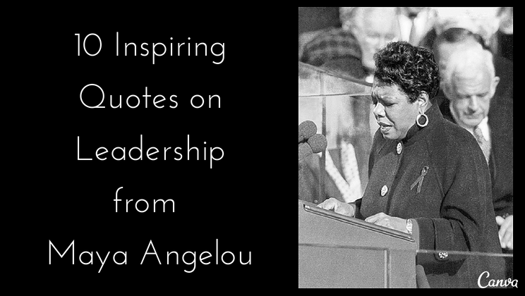 60 Inspiring Quotes On Leadership From Maya Angelou Alltop Viral Fascinating Famous Leadership Quotes