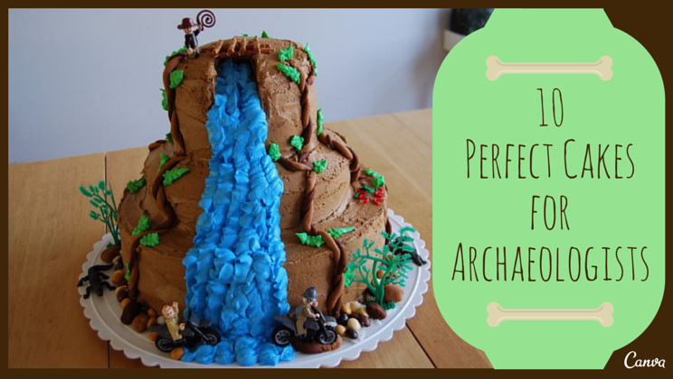 10 Cakes Your Archaeology Friends Will Totally Dig Alltop Viral