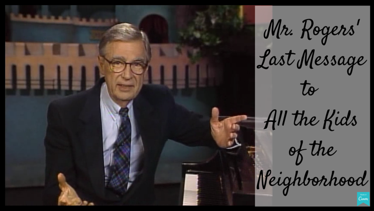Mr Rogers Final Message To All The Kids Who Grew Up With Him Video Alltop Viral