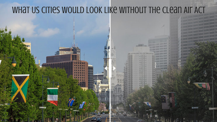What cities would have looked like without the Clean Air ...