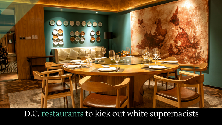 D C Restaurants To Kick Out White Supremacists Alltop Viral