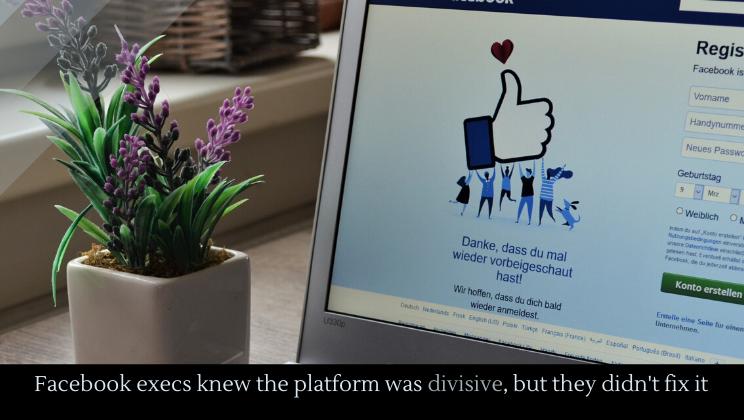 Facebook execs knew the platform was divisive, but...